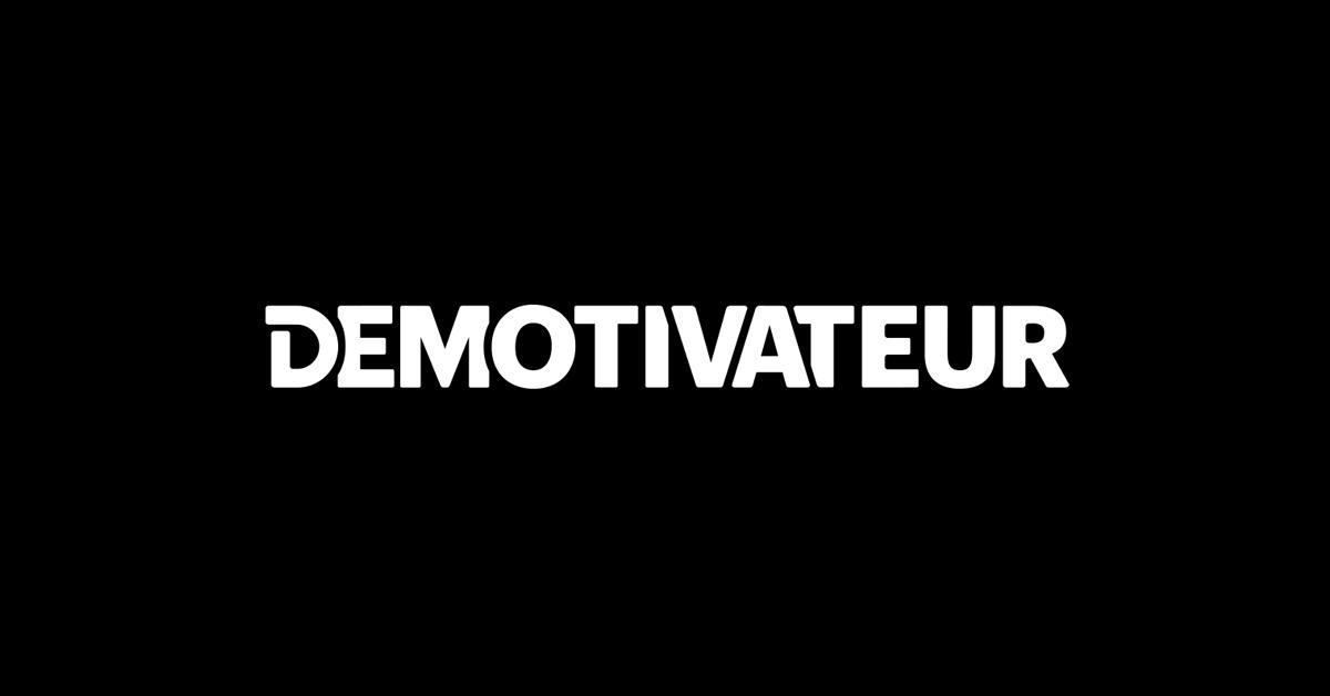 (c) Demotivateur.fr